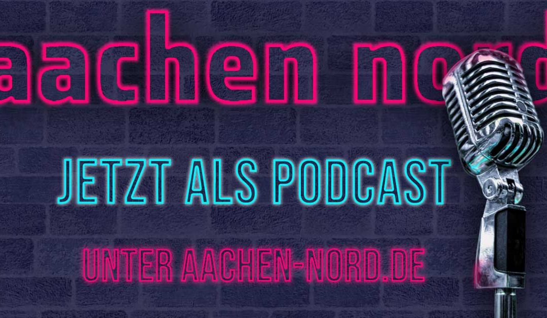 Aachen Nord Podcast
